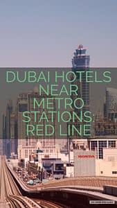 Dubai Hotels Near Metro Stations Red Line ST